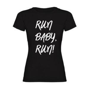 RUN BABY RUN! camiseta mujer negro